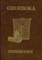 Grueboka : Finnskogen : gards- og slektshistorie