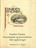 Familien Thomle. Genealogiske og personalhistoriske opplysninger