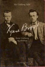 Kjære bror! : Arne Garborg og slekten