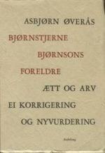 Bjørnstjerne Bjørnsons foreldre : ætt og arv : ei korrigering og nyvurdering