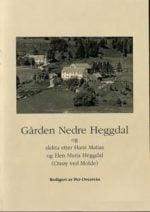 Gården Nedre Heggdal og slekta etter Hans Matias og Elen Maria Heggdal : (Otrøy ved Molde)