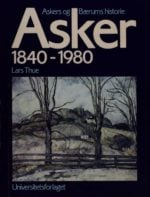 Askers og Bærums historie : Asker : 1840-1980
