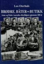 Brødre, båter og butikk : Anne og Peder Aarseths efterfølgere gjennom 100 år