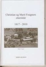 Christian og Marit Fougners etterslekt 1817-2010