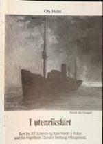 I utenriksfart : kort fra Alf Arnesen og hans brødre i Asker samt fra svigerfaren Theodor Sørhaug i Haugesund