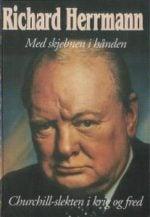 Med skjebnen i hånden : Churchill-slekten i krig og fred