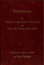 Slektshistorie for kjøpmann Peder Holden (1852-1935) og Petronelle f. Tørres (1866-1934) : lokalhistorie – anebok – etterslekt